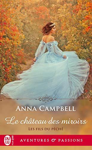 Les fils du péché (Tome 1) - Le château des miroirs par Anna Campbell