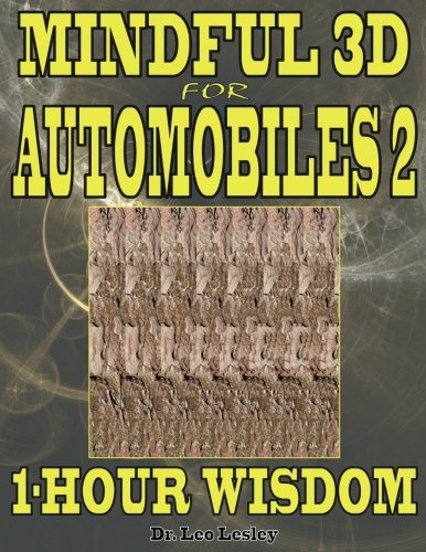 Mindful 3D for Automobiles 2: 1-Hour Wisdom Volume 2 por Dr. Leo Lesley