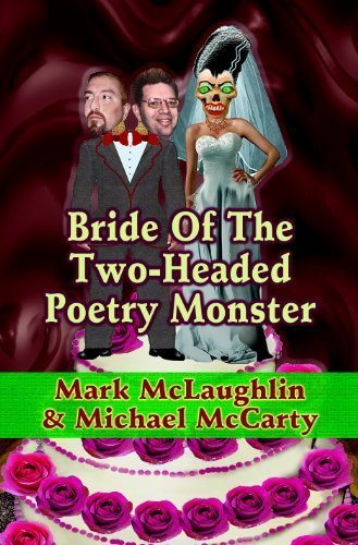 Bride of the Two-Headed Poetry Monster by McLaughlin, Mark, McCarty, Michael (2014) Paperback