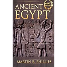 Ancient Egypt: Discover the Secrets of Ancient Egypt by Martin R. Phillips (2015-05-04)