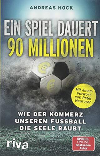 Ein Spiel dauert 90 Millionen: Wie der Kommerz unserem Fußball die Seele raubt