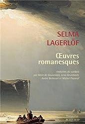 Oeuvres romanesques : La Légende de Gösta Berling ; Les Liens invisibles ; Le Violon du fou ; Le Cocher ; Des trolls et des hommes ; Le Banni ; L'Anneau maudit ; Le Livre de Noël