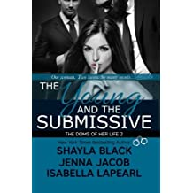 The Young And The Submissive (The Doms Of Her Life - Book 2) by Shayla Black (2013-11-19)
