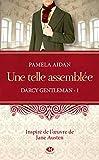 Telecharger Livres Darcy Gentleman Tome 1 Une telle assemblee (PDF,EPUB,MOBI) gratuits en Francaise