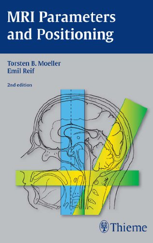 MRI Parameters and Positioning (English Edition)