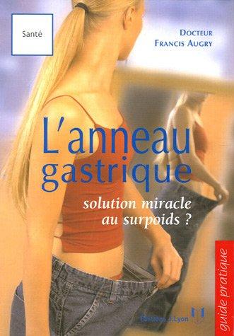 L'anneau gastrique : Solution miracle au surpoids ? par Francis Augry