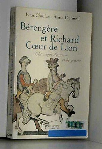 BERENGERE ET RICHARD COEUR DE LION. Chronique d'amour et de guerre