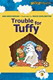 Trouble for Tuffy: A Katie and Ted Story (Flyers, Band 2)