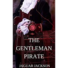 The Gentleman Pirate: Call of the Pirate Book 2 (English Edition)