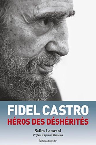 Fidel Castro, Heros des Desherites