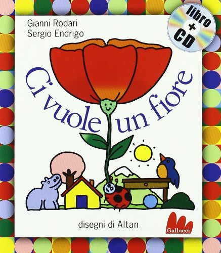 Ci vuole un fiore. Ediz. illustrata. Con CD Audio