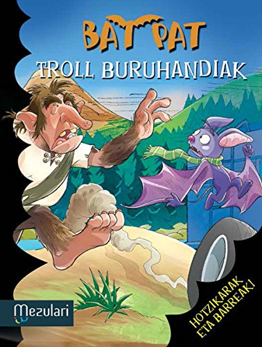 TROLL BURUHANDIAK (Bat Pat Book 9) (Basque Edition) por ROBERTO PAVANELLO