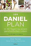 Der Daniel-Plan (Kleingruppenbuch): In 40 Tagen zu einem ganzheitlichen Leben - Rick Warren