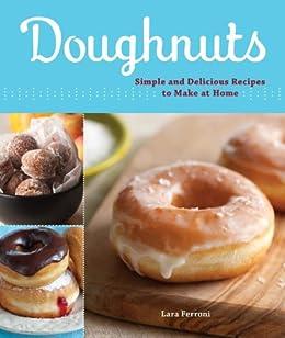 Doughnuts: Simple and Delicious Recipes to Make at Home par [Ferroni, Lara]