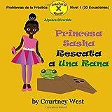 Princesa Sasha Rescata a Una Rana: Algebra Divertida Problemas de la Practica: Nivel 1...