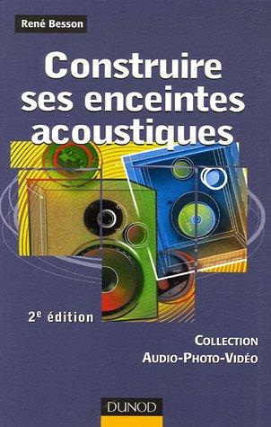 Construire ses enceintes acoustiques par René Besson