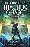 El Martillo de Thor (Magnus Chase y Los Dioses de Asgard 2): Spanish-Lang Edition Magnus Chase and the Gods of Asgard, Book 2: The Hammer of Thor ... Asgard / Magnus Chase and the Gods of Asgard)