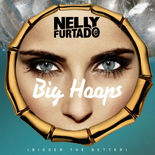 Big Hoops (Bigger The Better) ...