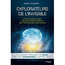 Explorateurs de l'invisible : Une plongée au coeur des plus grands mystères de l'Univers et de nous même