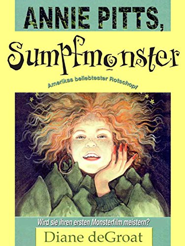 Annie Pitts, Sumpfmonster
