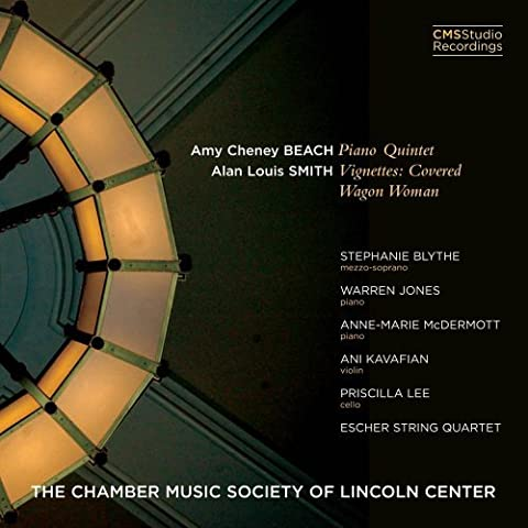 Amy Cheney Beach Piano Quintet / Alan Louis Smith Vignettes: Covered Wagon Woman by Stephanie Blythe
