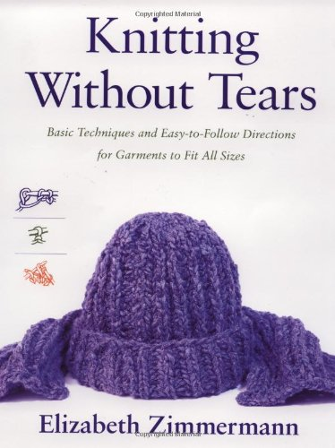 Knitting without Tears: Basic Techniques and Easy-to-Follow Directions for Garments to Fit All Sizes (Knitting Without Tears SL 466) (Paperback) - Common -