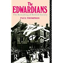 The Edwardians: The Remaking of British Society (Critical Studies in Latin American)