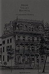 Miami Valley Hospital: A centennial history