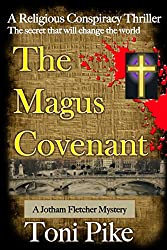 The Magus Covenant: The secret that will change the world (The Jotham Fletcher Mystery Thriller Series Book 1) (English Edition)