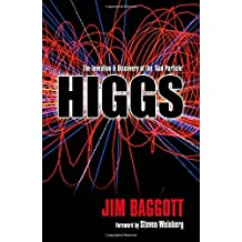 Higgs: The invention and discovery of the 'God Particle' by Jim Baggott (2013-08-24)