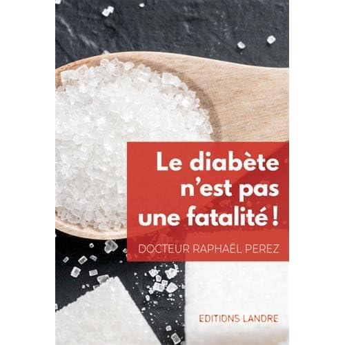 Le diabète n'est pas une fatalité ! Prévention et prise en charge active