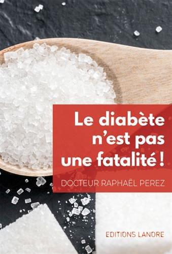 Le diabète n'est pas une fatalité ! : Prévention et prise en charge active