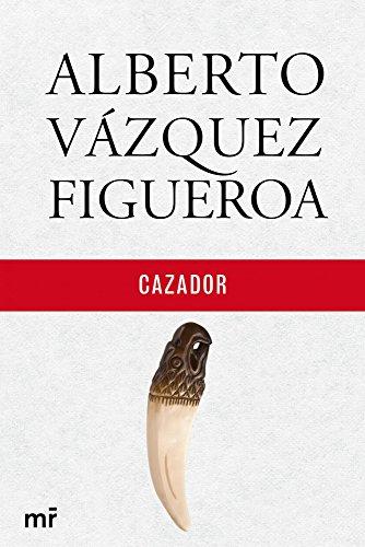 Cazador por Alberto Vázquez-Figueroa