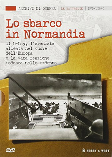 Lo sbarco in Normandia. Con DVD