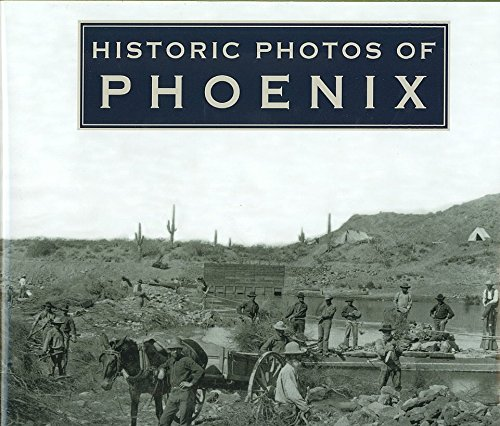 Historic Photos of Phoenix by Eduardo Obregon Pagan (2007-11-01)