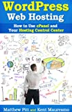WordPress Web Hosting: How To Use cPanel and Your Hosting Control Center (Read2Learn Guide)