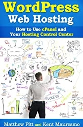 WordPress Web Hosting: How To Use cPanel and Your Hosting Control Center (Read2Learn Guide) (English Edition)