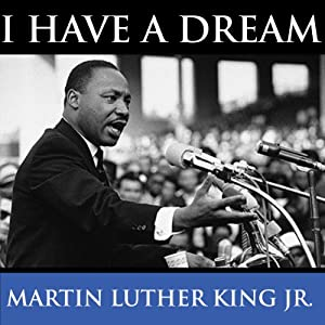 Martin Luther King S I Have A Dream Speech Audio Download Amazon