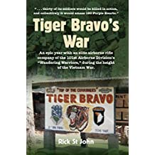 "Tiger Bravo's War: An epic year with an elite airborne rifle company of the 101st Airborne Division's ""Wandering Warriors"", during the height of the Vietnam War (English Edition)"