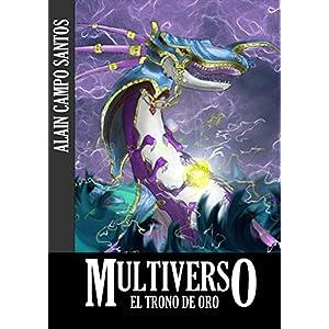 Multiverso: El Trono de Oro (Multiverso I: El Rey del Multiverso nº 2)