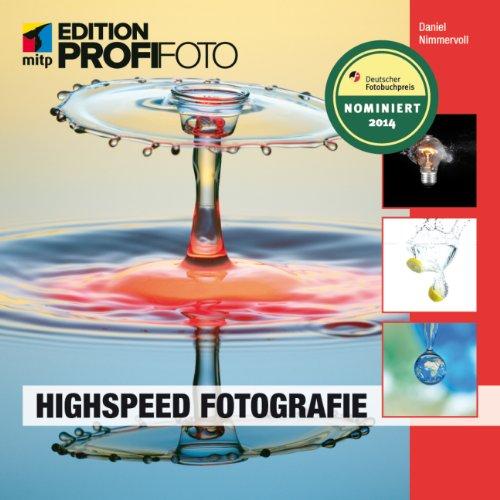 Highspeed Fotografie (mitp Edition Profifoto)