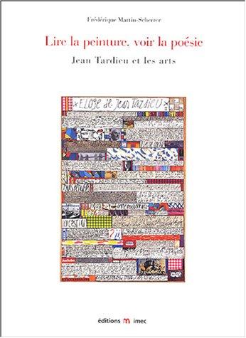 Lire la peinture, voir la poésie. Jean Tardieu et les arts
