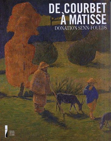 De Courbet  Matisse Donation Senn-Foulds : Peintures