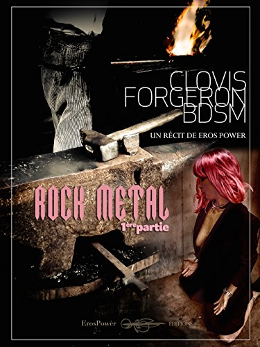 Clovis, forgeron BDSM - ROCK METAL 1