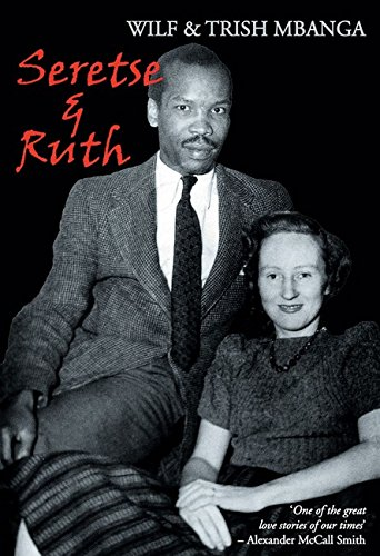 Seretse and Ruth: The Love Story por Wilf Mbanga