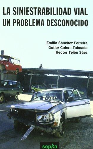 La Siniestrabilidad Vial (Libros Abiertos) por Emilio Sánchez Ferreira