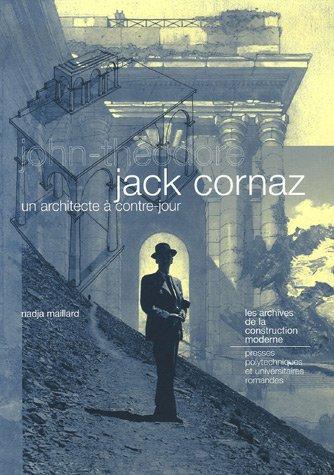 Jack Cornaz, un architecte à contre jour : John-Théodore