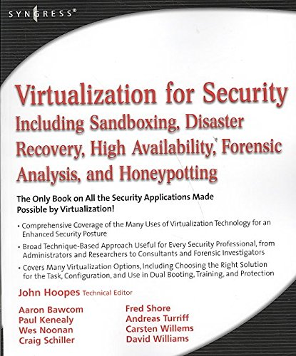 [(Virtualization for Security : Including Sandboxing, Disaster Recovery, High Availability, Forensic Analysis, and Honeypotting)] [By (author) John Hoopes ] published on (January, 2009)