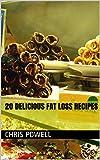 20 Delicious Fat Loss Recipes (English Edition)