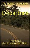 Departure: Trombone (Euphonium) and Piano (English Edition)
